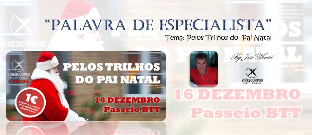 """""""Palavra de Especialista"""" – Pelos Trilhos do  Pai Natal"""